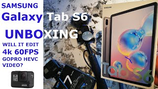Unboxing the Samsung Tab S6 - Time to edit Gopro videos!