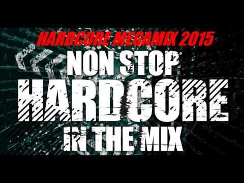 Hardcore Megamix 2015 - Non Stop Hardcore!