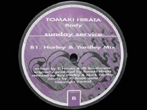 Body (Hurley & Yardley Mix) - Tomoki Hirata - Sunday Service (Side B1)