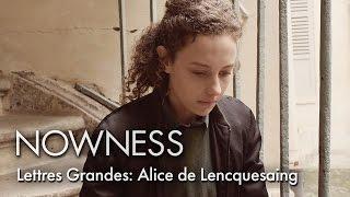 "Lettres Grandes: ""Alice de Lencquesaing"" by Elsa Klughertz"