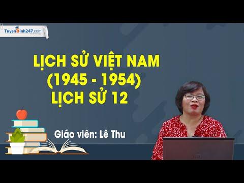 Lịch sử Việt Nam (1945 - 1954) - Lịch sử 12 - Cô Lê Thu