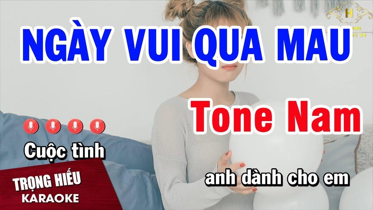 Karaoke Ngày Vui Qua Mau Tone Nam Nhạc Sống | Trọng Hiếu