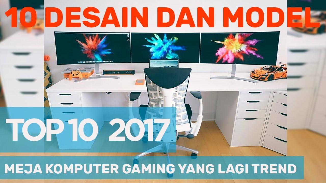 10 Desain Meja Komputer Gaming Yang Lagi Trend 2017 1 Youtube