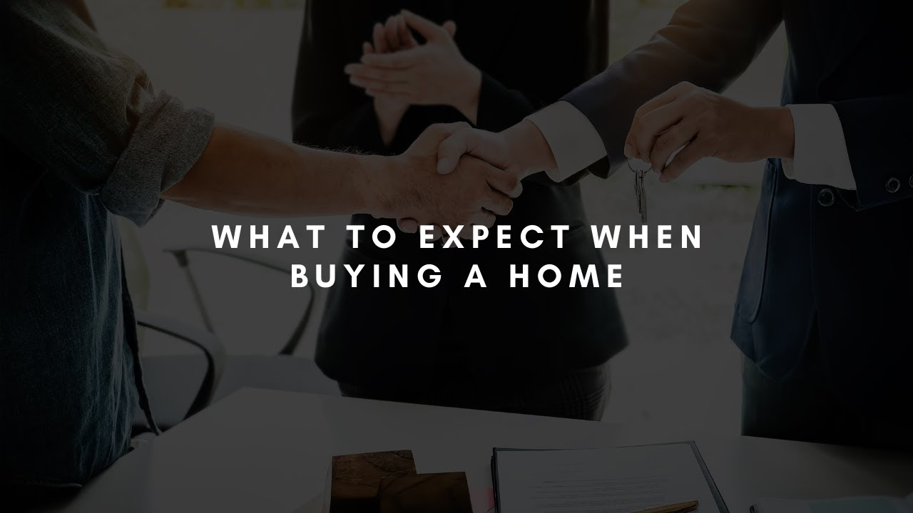 What to expect when buying a home?