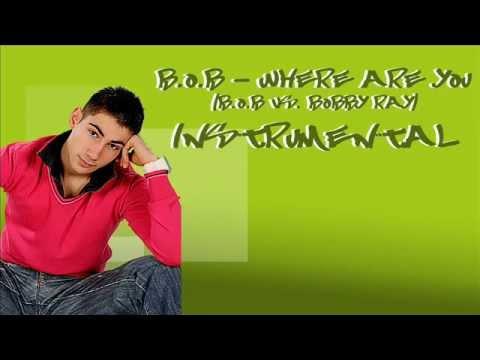 B.o.B - Where Are You (B.o.B vs. Bobby Ray) OFFICIAL INSTRUMENTAL 2012 mp3