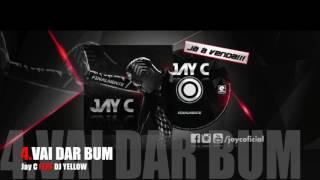 JAY C - VAI DAR BUM (FT DJ YELLOW)