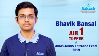 AIIMS-MBBS Topper 2019 Bhavik Bansal AIR 1 | Aakash Institute
