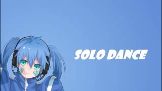 Nightcore - Solo Dance -