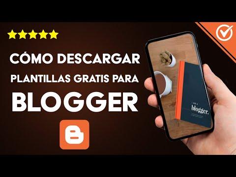 Cómo Descargar Plantillas para Blogger Gratis, Editables y en Español