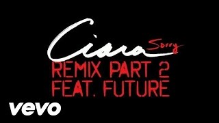 Ciara - Sorry - Remix Part 2 (Audio) ft. Future