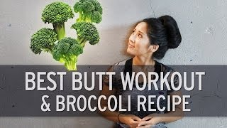 Fitness and Food: Best Butt Workout and Broccoli Recipe