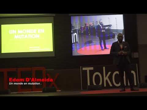 Un monde en mutation  | Edem D'Almeida | TEDxTokoin