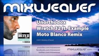 Wretch 32 ft. Example - Unorthodox (Moto Blanco Remix)