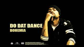 Bohemia - Do Dat Dance | Full Audio | Punjabi Songs