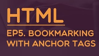 Learning HTML 5 : #5 Bookmarking with Anchor Tags
