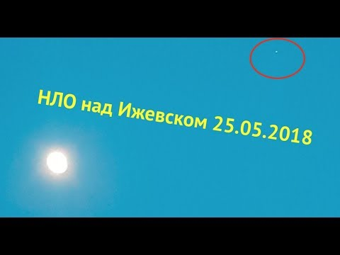 nouvel ordre mondial   UFO in Izhevsk, Russia - May 25, 2018
