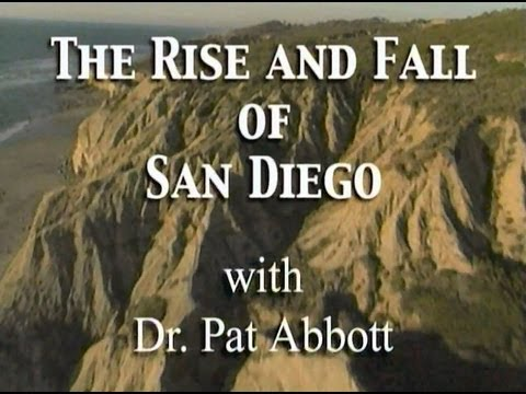 The Rise And Fall Of San Diego - Dr. Pat Abbott, SDSU