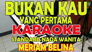 Download Lagu BUKAN KAU YANG PERTAMA [MARIAM BELINA] KARAOKE VOKAL CEWE mp3