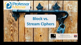 block vs stream ciphers comptia security sy0 401 6 1