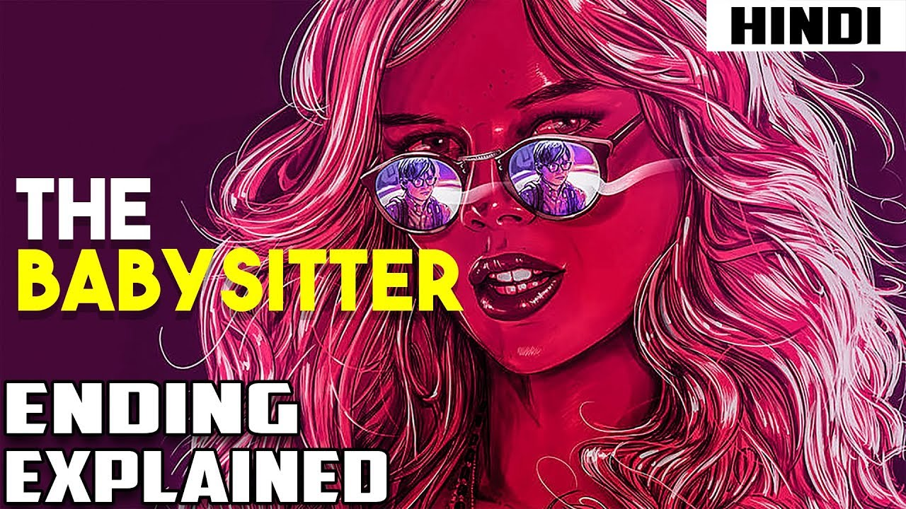 Download The Babysitter (2017) Explained in 13 Minutes | Haunting Tube in Hindi
