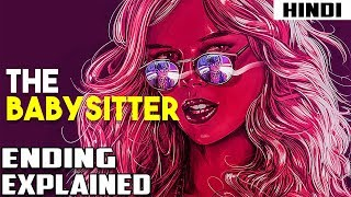 The Babysitter (2017) Explained in 13 Minutes | Haunting Tube in Hindi