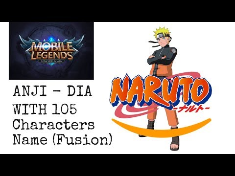 Dia (Anji cover Naruto + Mobile Legends Vers) with 105 CHARACTERS NAME [FUSION]