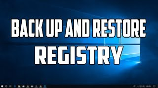 How to Back Up and Restore the Registry in Windows 10