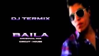 BAILA original mix Dj termix circuit 2013