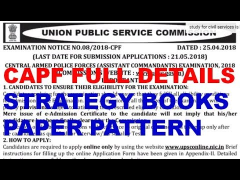 UPSC CAPF 2018 NOTIFICATION COMPLETE INFO, BOOKS , STRATEGY upsc