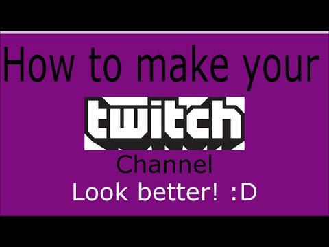 How to make your Twitch channel look better