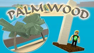 Roblox Lumber Tycoon - HOW TO GET PALM WOOD