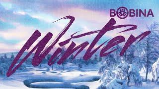 Bobina – Winter [Full Track HQ]