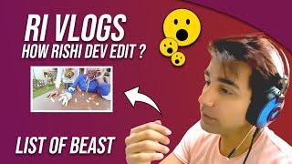 How Rishi dev edit ?    List of beast   