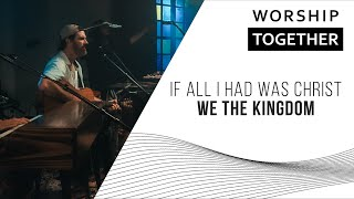 If All I Hąd Was Christ // We The Kingdom // New Song Cafe