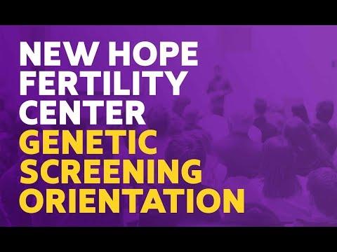 New Hope Fertility Center Genetic Screening Orientation