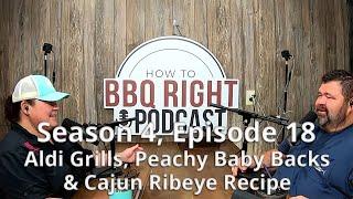 Aldi Grills, Peachy Baby Backs &amp Cajun Ribeye Recipe  Season 4: Episode 18