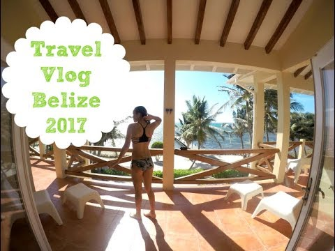 Travel Vlog | Belize 2017