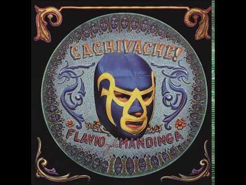 Flavio Y La Mandinga - Cachivache