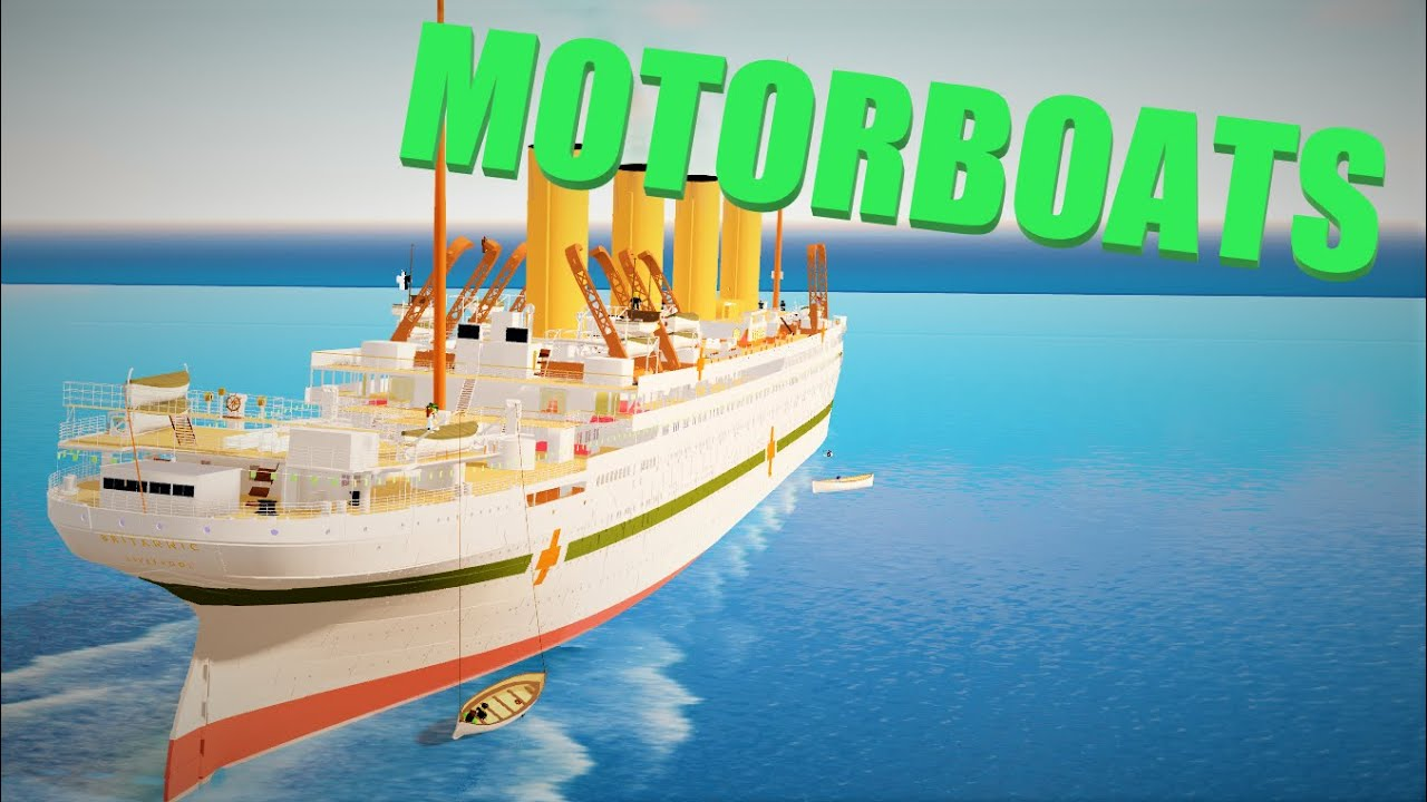 Motorboats Roblox Britannic Roblox Youtube
