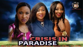 Crisis in Paradise  - Nigerian Nollywood  Movie