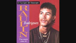 Raulin Rodriguez - Cancion del Corazon