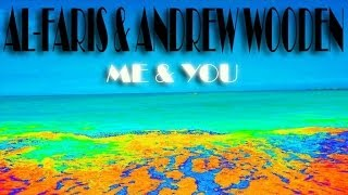 AL-Faris & Andrew Wooden - Me & You