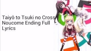 Repeat youtube video Taiyô to Tsuki no Cross(NouCome Ending Full)Lyrics