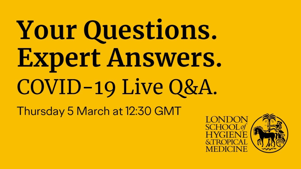COVID-19 Live Q&A with the London School of Hygiene & Tropical Medicine