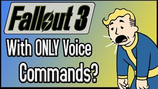 Can You Beat Fallout 3 With ONLY Voice Commands?