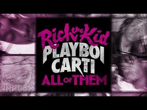 Rich The Kid & Playboi Carti - All Of Them