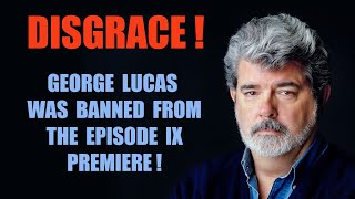 Rise Of Skywalker Premiere Shocker | George Lucas Banned By Disney!