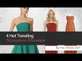 4 Hot Trending Strapless Dresses By Fire, Winter 2017