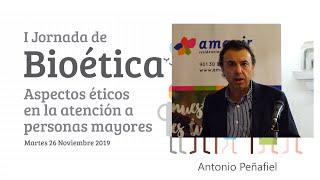 I Jornada de Bioética Amavir | Antonio Peñafiel