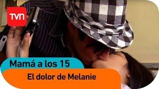 Mamá a los 15 | E03 T01: El dolor de Melanie